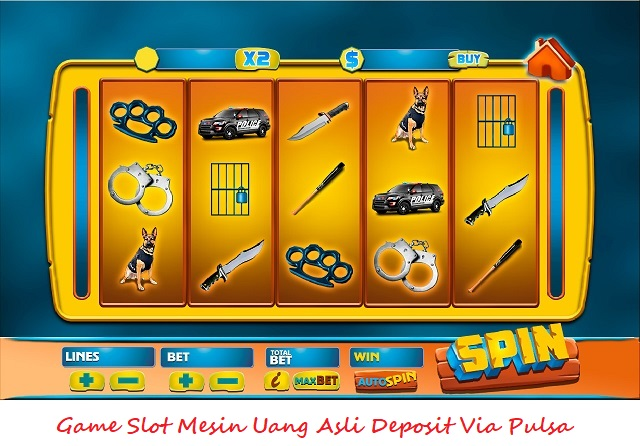 Game Slot Mesin Uang Asli Deposit Via Pulsa