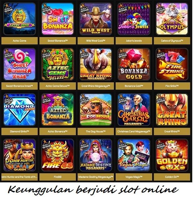 Keunggulan berjudi slot online