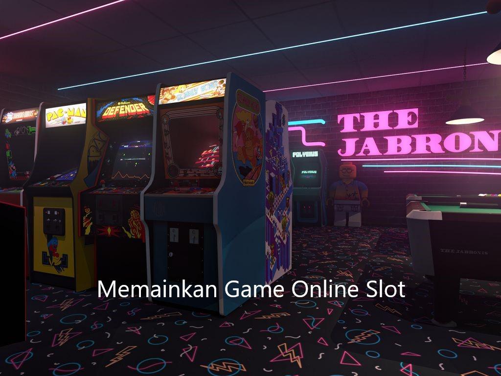 Memainkan Game Online Slot