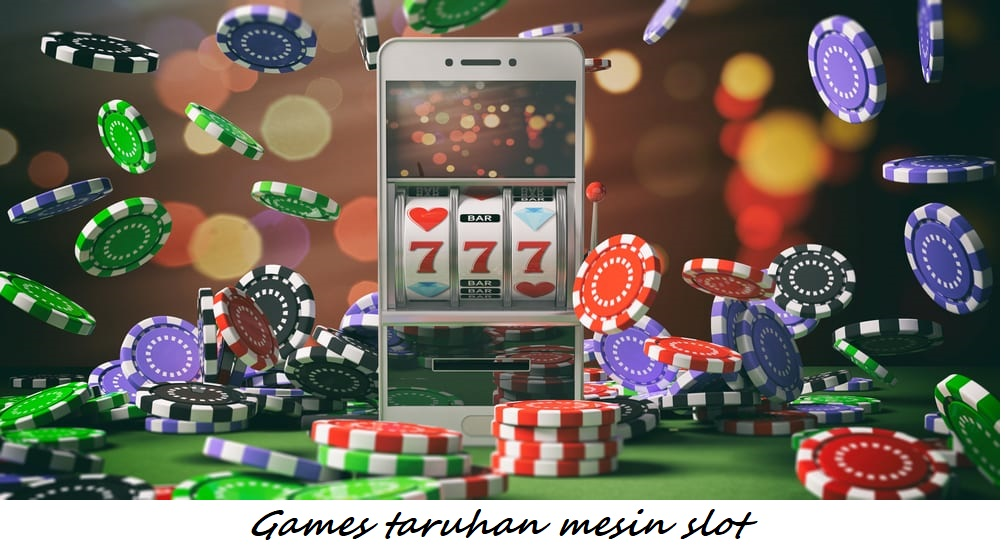 Games taruhan mesin slot